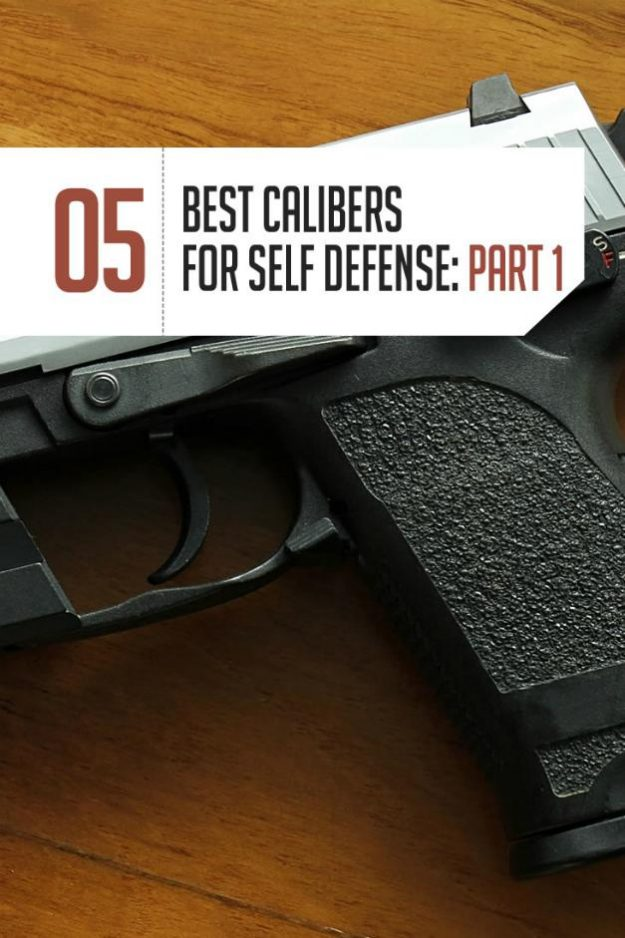 Best Calibers | Calibers For Self-Defense | Self-Defense Firearms