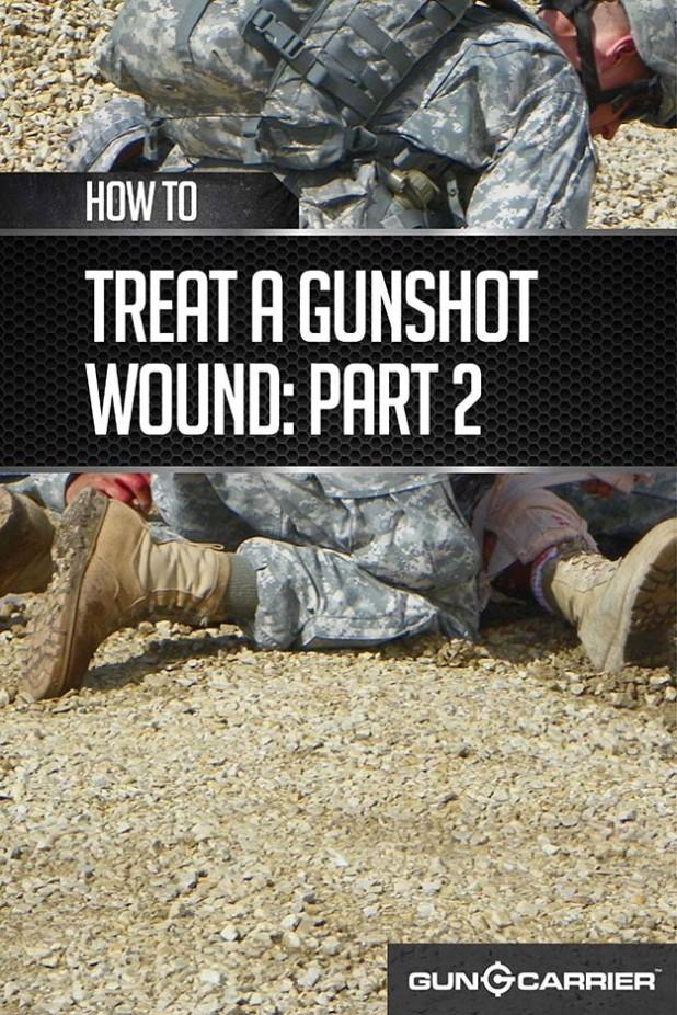 How to Treat a Gunshot Wound: Part 2 by Gun Carrier at https://guncarrier.com/how-to-treat-a-gunshot-wound-2/